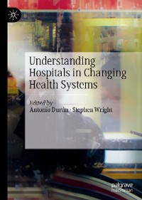 Cover Understanding Hospitals in Changing Health Systems