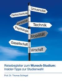 Cover Reisebegleiter zum Wunsch-Studium: Insider-Tipps zur Studienwahl