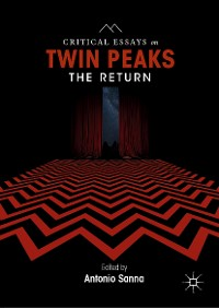 Cover Critical Essays on Twin Peaks: The Return