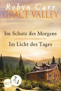 Cover Grace Valley: Im Schutz des Morgens / Im Licht des Tages (Band 1&2)