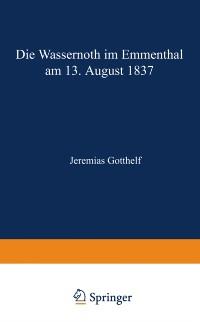 Cover Die Wassernoth im Emmenthal am 13. August 1837
