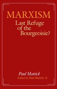 Cover Marxism--Last Refuge of the Bourgeoisie?