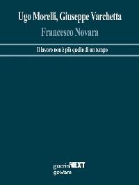 Cover Francesco Novara. Il lavoro non è più quello di una volta