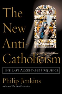 Cover New Anti-Catholicism