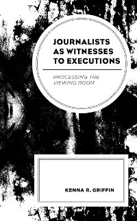 Cover Journalists as Witnesses to Executions