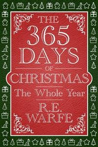 Cover The 365 Days of Christmas: The Whole Year