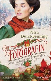 Cover Die Fotografin - Weihnachten im Fotoatelier