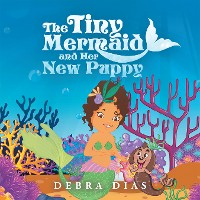 Cover The Tiny Mermaid and Her New Puppy