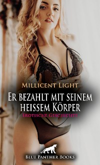 Cover Er bezahlt mit seinem heißem Körper | Erotische Geschichte