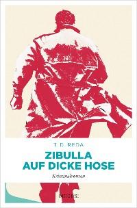 Cover Zibulla – Auf dicke Hose