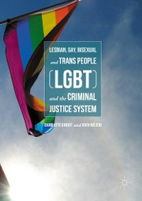 Cover Lesbian, Gay, Bisexual and Trans People (LGBT) and the Criminal Justice System