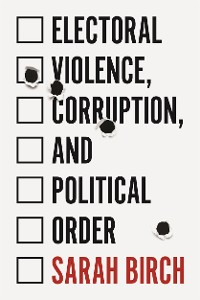 Cover Electoral Violence, Corruption, and Political Order