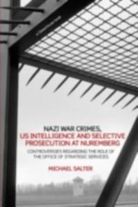 Cover Nazi War Crimes, US Intelligence and Selective Prosecution at Nuremberg