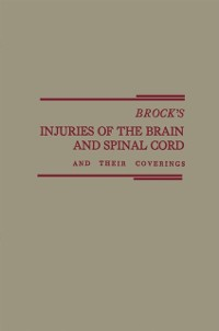 Cover Brock's Injuries of the Brain and Spinal Cord and Their Coverings