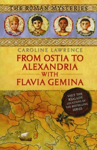 Cover Roman Mysteries: From Ostia to Alexandria with Flavia Gemina