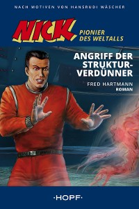 Cover Nick 2 (Pionier des Weltalls): Angriff der Strukturverdünner