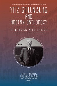 Cover Yitz Greenberg and Modern Orthodoxy