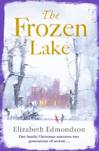 Cover Frozen Lake: A gripping novel of family and wartime secrets