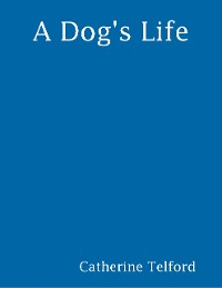 Cover A Dog's Life