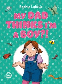 Cover My Dad Thinks I'm a Boy?!