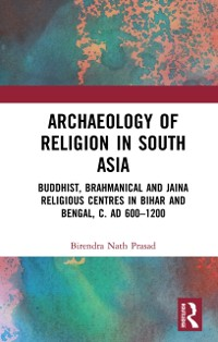 Cover Archaeology of Religion in South Asia