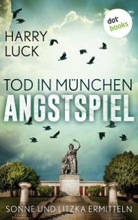 Cover Tod in München - Angstspiel: Der dritte Fall für Sonne und Litzka