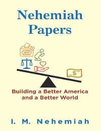 Cover Nehemiah Papers: Building a Better America and a Better World