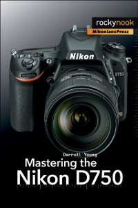 Cover Mastering the Nikon D750
