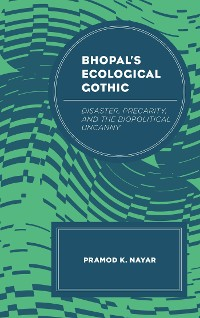 Cover Bhopal's Ecological Gothic