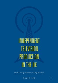Cover Independent Television Production in the UK