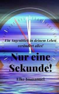 Cover Nur eine Sekunde!