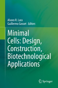 Cover Minimal Cells: Design, Construction, Biotechnological Applications