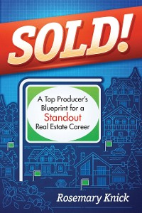 Cover SOLD! A Top Producer's Blueprint for a Standout Real Estate Career