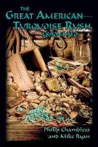 Cover The Great American Turquoise Rush, 1890-1910