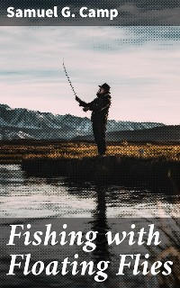 Cover Fishing with Floating Flies