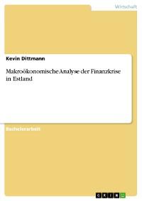 Cover Makroökonomische Analyse der Finanzkrise in Estland
