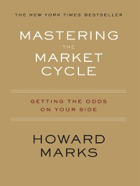 Cover Mastering the Market Cycle