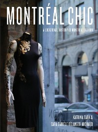 Cover Montréal Chic: A Locational History of Montreal Fashion
