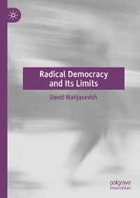 Cover Radical Democracy and Its Limits
