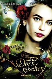Cover Märchenfluch, Band 1: Das letzte Dornröschen
