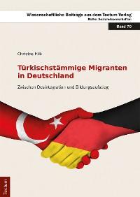 Cover Türkischstämmige Migranten in Deutschland