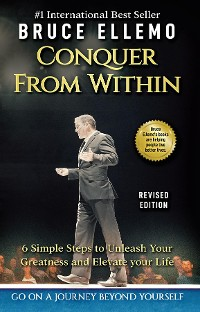 Cover Conquer From Within - 6 Easy Steps To Unleash you Greatness and Elevate Your Life