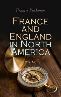 Cover France and England in North America (Vol. 1-7)