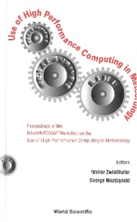 Cover Use Of High Performance Computing In Meteorology - Proceedings Of The Eleventh Ecmwf Workshop