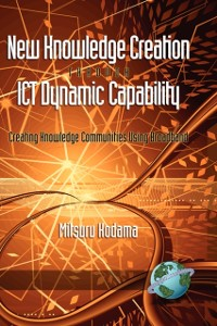 Cover New Knowledge Creation Through ICT Dynamic Capability