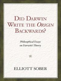 Cover Did Darwin Write the Origin Backwards?