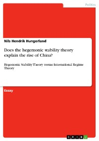 Cover Does the hegemonic stability theory explain the rise of China?