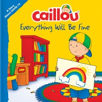 Cover Caillou: Everything Will Be Fine