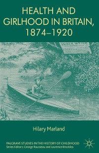 Cover Health and Girlhood in Britain, 1874-1920
