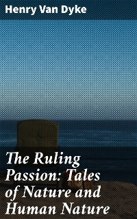 Cover The Ruling Passion: Tales of Nature and Human Nature